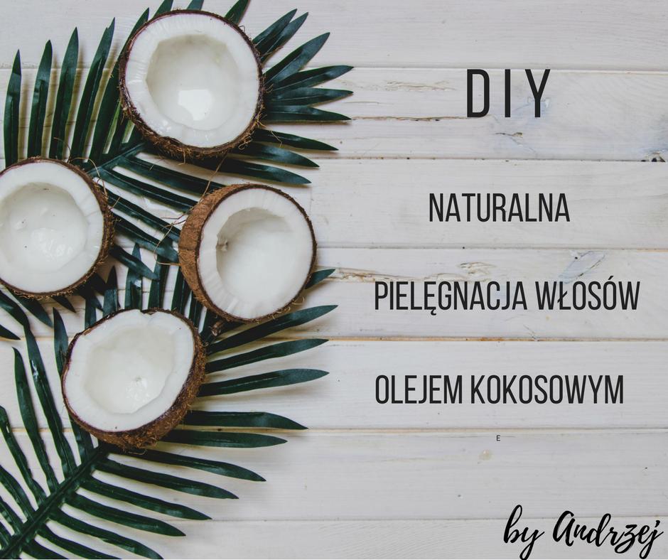 naturalna pielęgnacja włosów olejem kokosowym