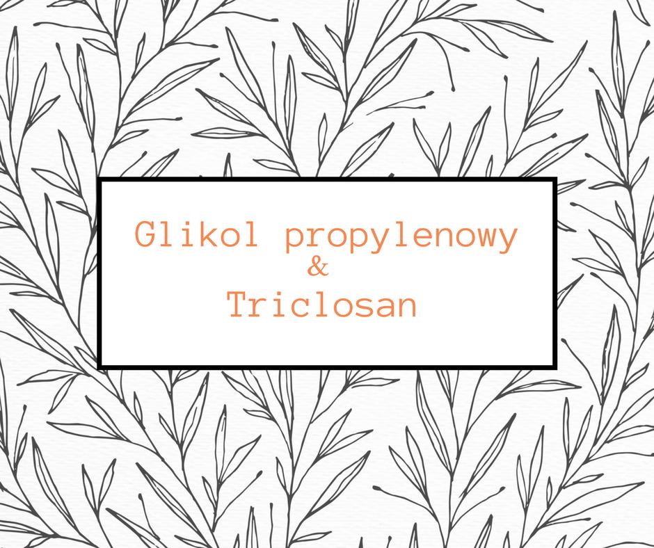 glikol propylenowy i triclosan